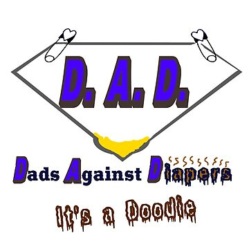 D. A. D. - Dads Against Diapers by Tim-Forder