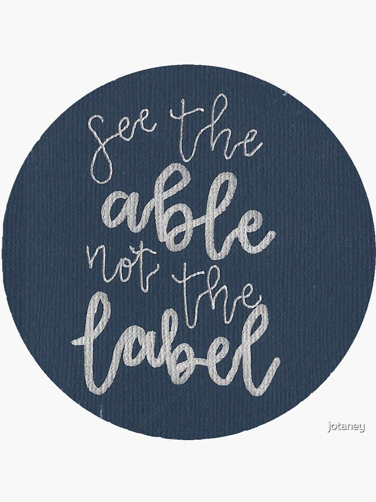See The Able Not The Label 2 by jotaney