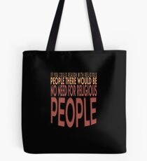 Atheist If You Could Reason With Religious People Tee Shirt.  Tote Bag