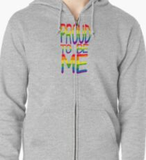Proud to be ME Zipped Hoodie