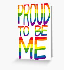 Proud to be ME Greeting Card