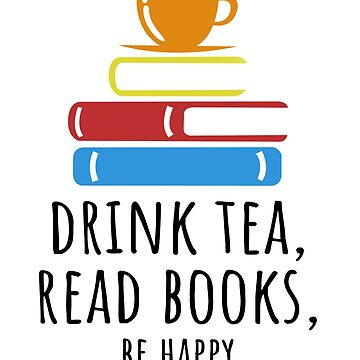 'Be Happy, Drink Tea' Cute Adorable Tea Lover Gift by leyogi
