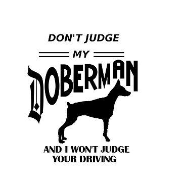 Don't Judge my Doberman by fairmaiden7