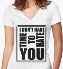 IDon'tHaveTimeToHateYOU Women's Fitted V-Neck T-Shirt