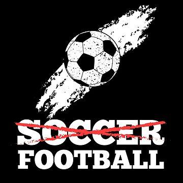 It's Football, not Soccer by mrhighsky