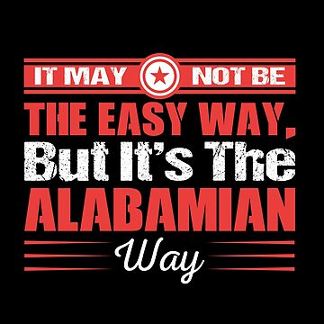 It May Not Be Use Te Easy Way But It's The Alabamian by MusicReadingSav