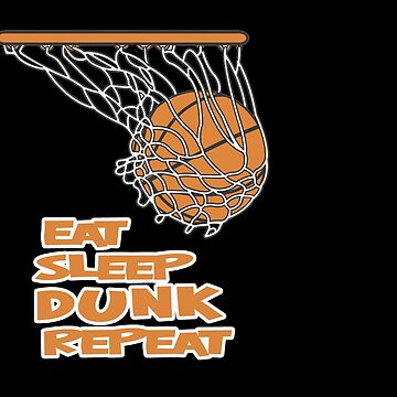 Basketball Funny Design - Eat Sleep Dunk Repeat by kudostees
