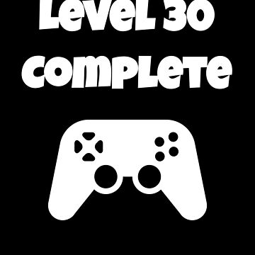 Level 30 Completed 30th Birthday - Funny Video Game Design by fromherotozero