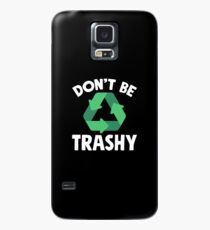 Don't be trashy - Environment Case/Skin for Samsung Galaxy