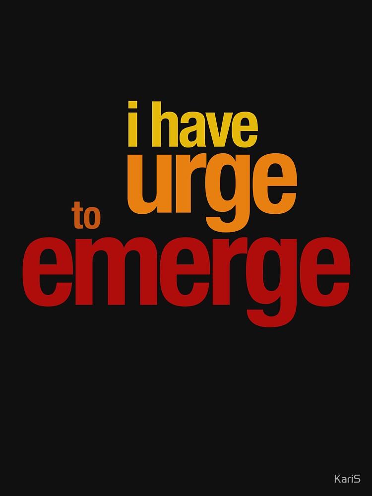 Urge To Emerge by KariS