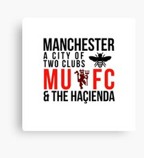 Manchester - A City of two clubs: MUFC and The Haçienda  Canvas Print