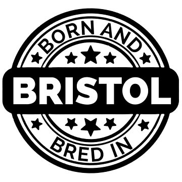 Born & Bred in Bristol by collection-life