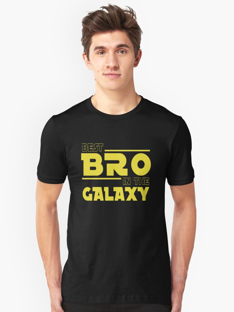 The Best Bro In The Galaxy Unisex T-Shirt Front