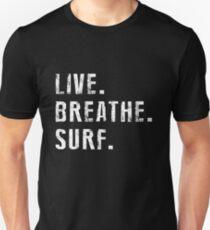 Live, Breathe, Surf - Summer- Surfing Unisex T-Shirt