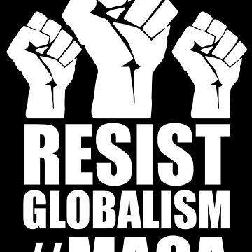 Resist Globalism by DesignInkz