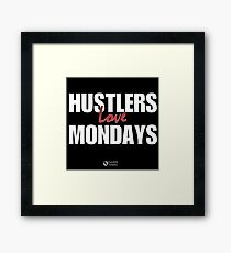 Hustlers Love Mondays Framed Print