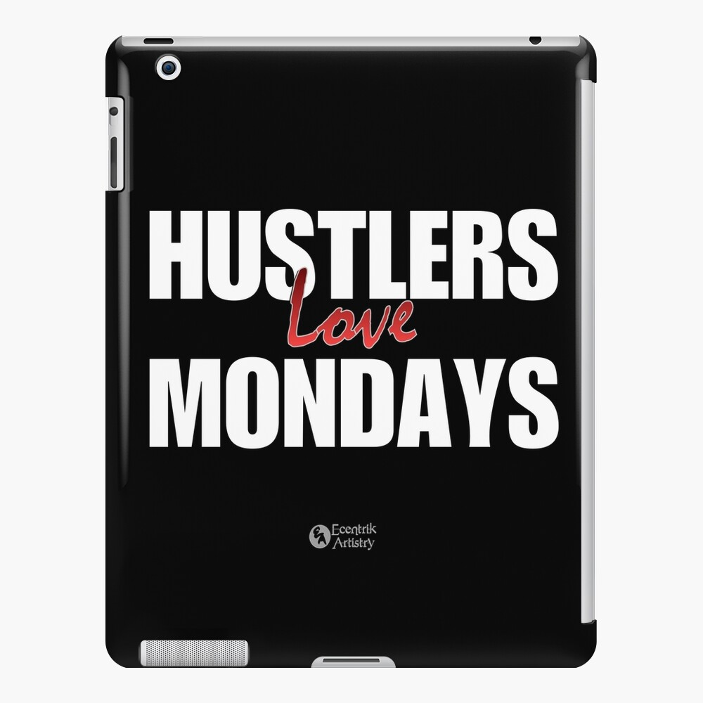 Hustlers Love Mondays iPad Case & Skin