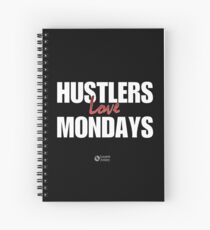 Hustlers Love Mondays Spiral Notebook