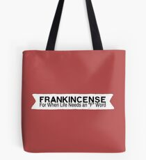 Frankicense, the Other F Word Tote Bag