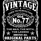 Vintage Aged To Perfection 77 Years Old by wantneedlove