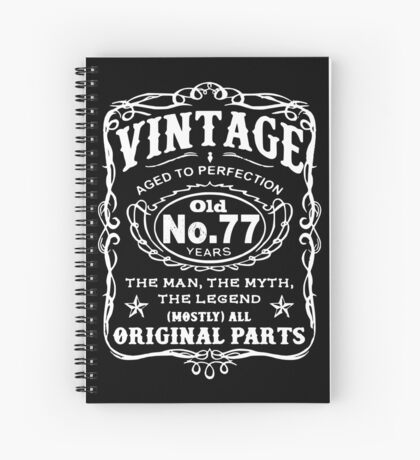 Vintage Aged To Perfection 77 Years Old Spiral Notebook