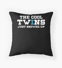Funny The Cool Twins Just Showed Up Throw Pillow