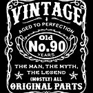 Vintage Aged To Perfection 90 Years Old by wantneedlove