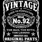 Vintage Aged To Perfection 92 Years Old by wantneedlove