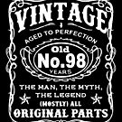 Vintage Aged To Perfection 98 Years Old by wantneedlove