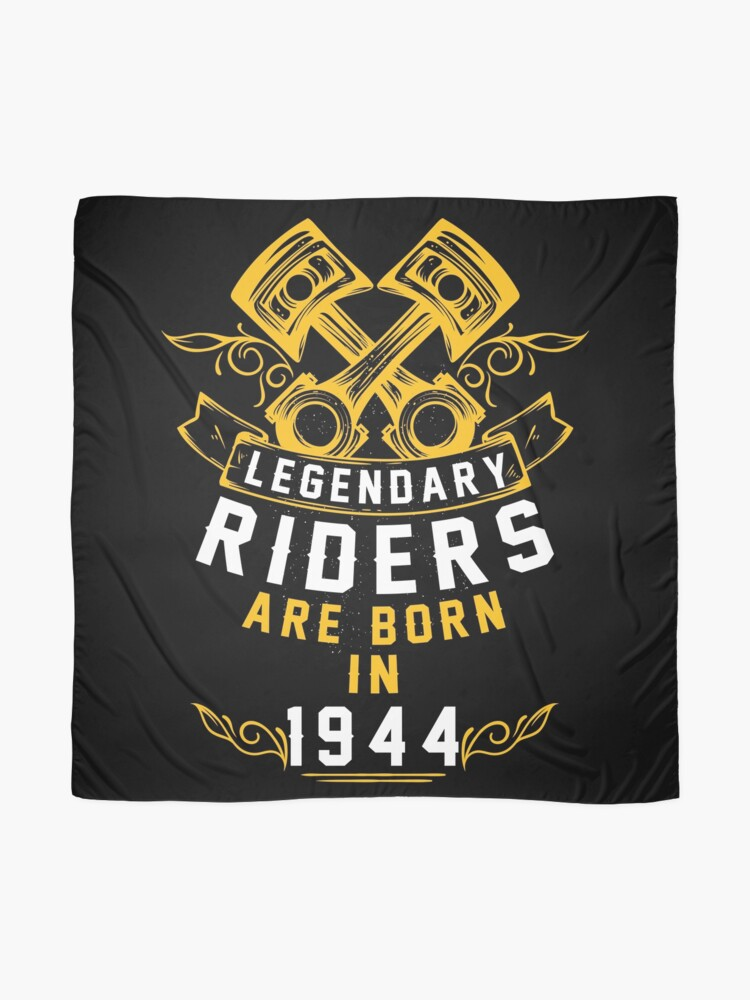 Alternate view of Legendary Riders Are Born In 1944 Scarf