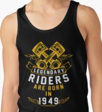 Legendary Riders Are Born In 1949 Tank Top