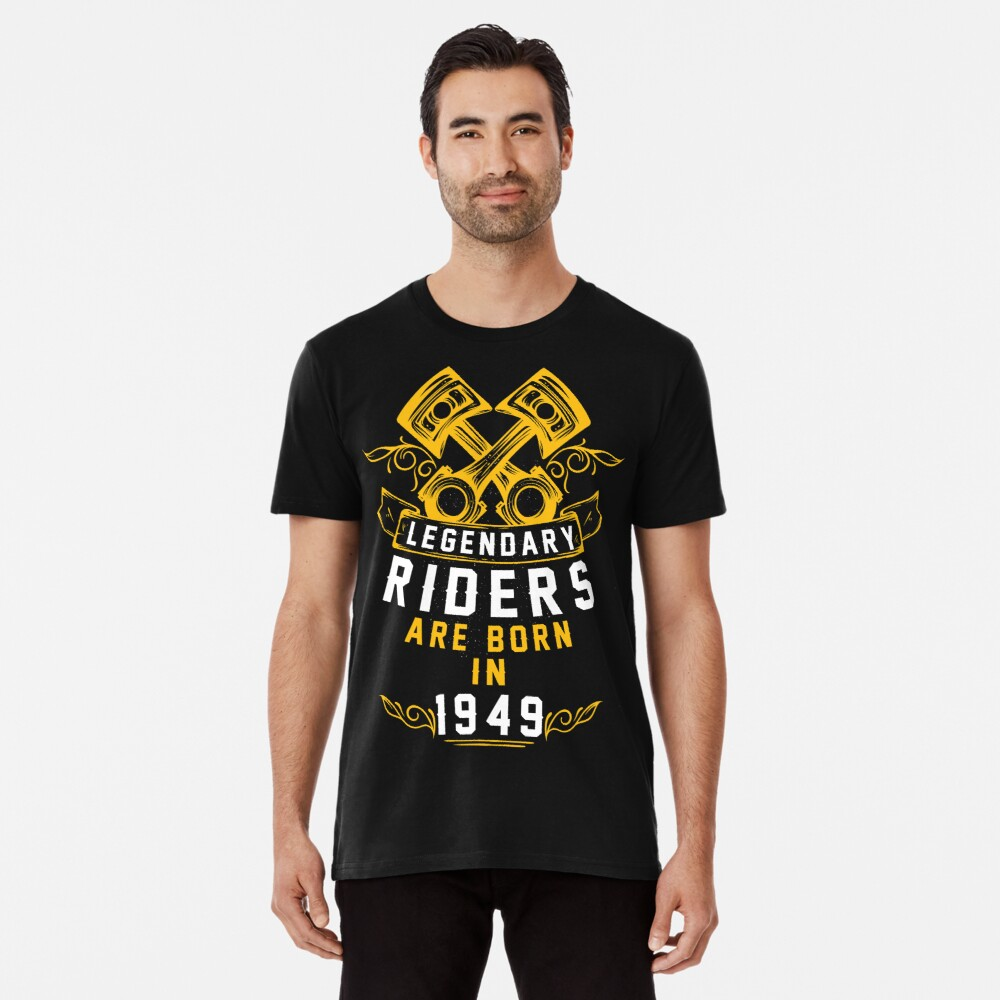 Legendary Riders Are Born In 1949 Premium T-Shirt
