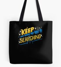 Keep Searching Telescope Astronomy Tote Bag
