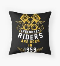 Legendary Riders Are Born In 1959 Throw Pillow