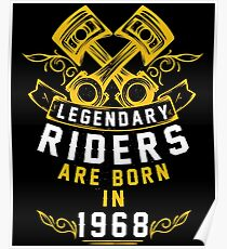 Legendary Riders Are Born In 1968 Poster