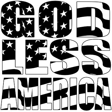 Godless America by nataliebohemian