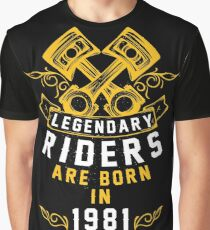 Legendary Riders Are Born In 1981 Graphic T-Shirt
