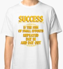 Success Story - Motivating And Uplifting Achiever Message Classic T-Shirt