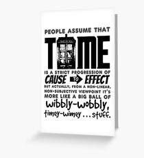 Wibbly-Wobbly Timey-Wimey...Stuff. Greeting Card