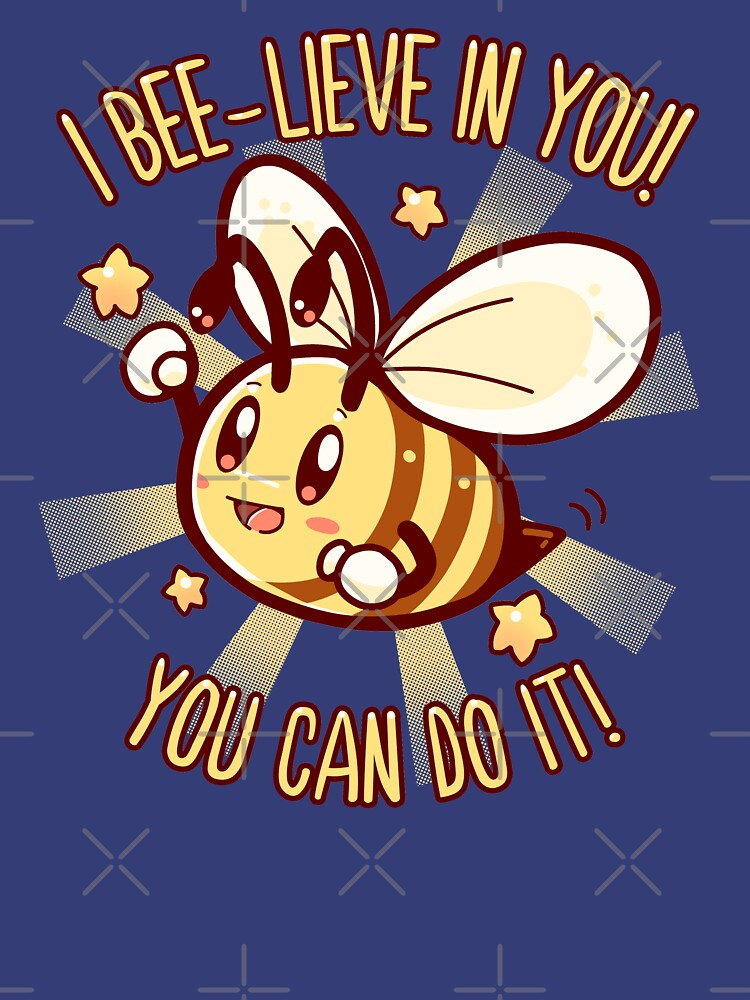 Beelieve in Yourself - Bee Pun by TechraNova