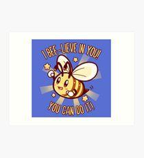 Beelieve in Yourself - Bee Pun Art Print
