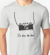 I've done the tour - camera Unisex T-Shirt