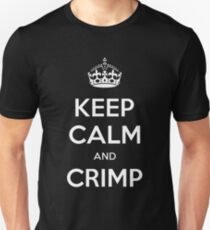 Keep Calm and Crimp Unisex T-Shirt