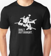Built - not bought! I'm building my quadcopter/drone by myself! Unisex T-Shirt