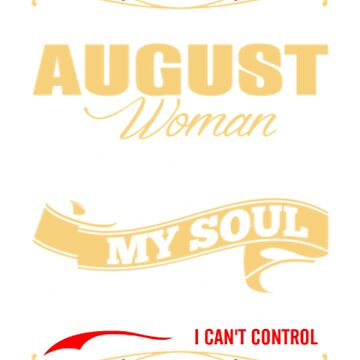I'M AUGUST WOMAN by 951753258