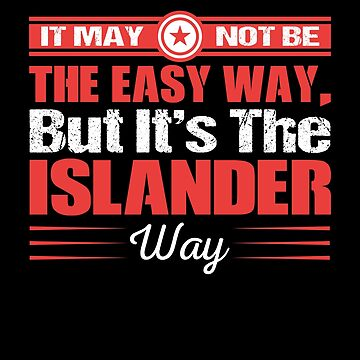 It May Not Be The Easy Way. But It's The Islander Way by MusicReadingSav