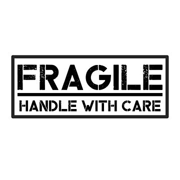 Fragile Handle With Care funny design by Noto57
