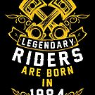 Legendary Riders Are Born In 1984 by wantneedlove