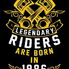 Legendary Riders Are Born In 1986 by wantneedlove