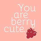 Berry Cute - Food Fruit Pun - You Are Berry Cute by yayandrea